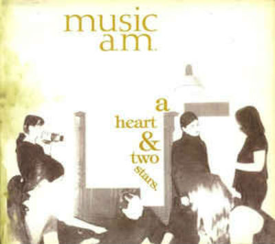 Music A.M. - A Heart & Two Stars